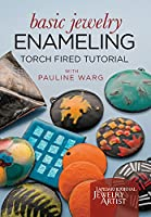 Basic Jewelry Enameling: Torch Fired Tutorial [DVD]