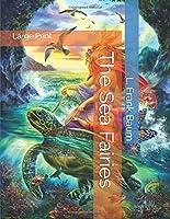 The Sea Fairies: Large Print