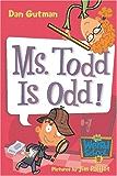 My Weird School #12: Ms. Todd Is Odd! (My Weird School series) (English Edition)