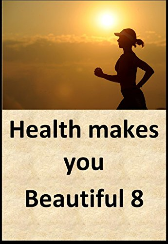 Health makes you beautiful 8