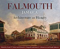 Falmouth Jamaica: Architecture as History [並行輸入品]