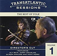 Transatlantic Sessions: the Best of Folk 1