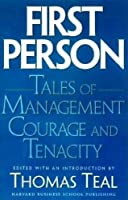 First Person: Tales of Management Courage and Tenacity (Harvard Business Review Book)