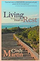 Living With Your Heart At Rest