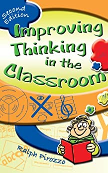 Improving Thinking in the Classroom by [Pirozzo, Ralph]