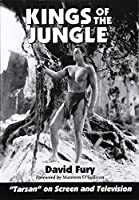 Kings of the Jungle: An Illustrated Reference to Tarzan on Screen and Television (Illustrated Reference to 'Tarzan' on Screen and Television)