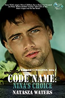 Code Name: Nina's Choice (A Warrior's Challenge series Book 3) by [Waters, Natasza]