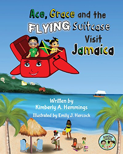 Ace, Grace, and the Flying Suitcase Visit Jamaica (Ace and Grace Travel Books (Book 1)) (English Edition)