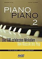 Piano Piano 2: Die 100 schoensten Melodien von Klassik bis Pop
