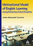 Motivational Model of English Learning among Elementary School Students