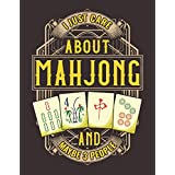 I Just Care About Mahjong And Maybe 3 People: Mah Jong Obsessed Notebook