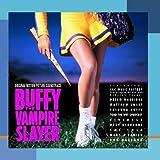 Buffy The Vampire Slayer: Original Motion Picture Soundtrack