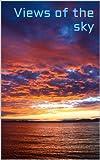 Views of the sky: 100 beautiful photos (English Edition)