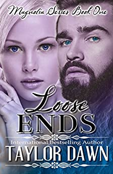 Loose Ends (Magnolia Series Book 1) by [Dawn, Taylor]