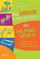 Das grosse Limpert-Buch des Erlebnissports: Bewegungsabenteuer fuer drinnen und draussen