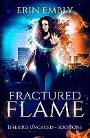 Fractured Flame (Firebird Uncaged Book 1)