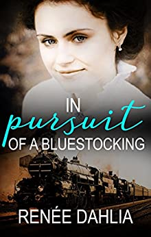 In Pursuit Of A Bluestocking (The Bluestocking Series) by [Dahlia, Renee]