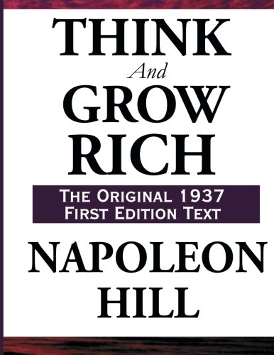 Think and Grow Rich, the Original 1937 First Edition Text