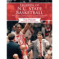 Legends of N.C. State Basketball: Dick Dickey, Tommy Burleson, David Thompson, Jim Valvano, and Other Wolfpack Stars (English Edition)