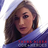 Ode to Heroes by Thana Alexa (2015-03-27)