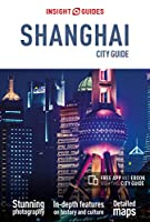 Insight Guides City Guide Shanghai (Travel Guide with Free eBook) (Insight City Guides)