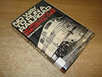 No Way to Run a Railroad: Untold Story of the Penn Central Crisis