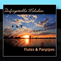Unforgettable Melodies, Flutes & Panpipes by Santiago