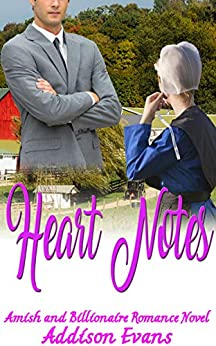 Heart Notes: Amish and Billionaire Romance Novel by [Evans, Addison]