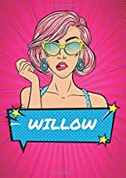 Willow: Vintage 90s Theme Comic Pop Art Girl Notebook Journal personalized - Women Girls Name Willow - Blank DIN A4 Notebook dotted - Notebook Directory and Page Numbers - 90s Accessories -Birthday and Christmas Gift