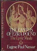 The Cantos of Ezra Pound: The Lyric Mode