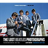 The Lost Beatles Photographs: The Bob Bonis Archive, 1964-19…