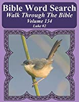 Bible Word Search Walk Through The Bible Volume 134: Luke #2 Extra Large Print (Bible Word Search Puzzles For Adults Jumbo Print Bird Lover's Edition)