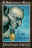 The Amulet of Samarkand (Bartimaeus Trilogy (Pb))