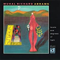 Levels and Degrees of Light by Muhal Richard Abrams (1993-05-03)