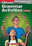 Grammar Activities Elementary: Grammar Activities Elementary Elementary (Timesaver)