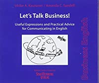 Let's Talk Business: Useful Expressions and Practical Advice for Communicating in English (3 Audio-CDs)