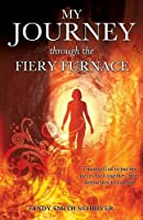 My Journey Through the Fiery Furnace