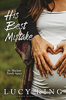 His Best Mistake (The Maclean Family Legacy Book 1) by [King, Lucy]