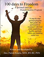 100 days to Freedom: A Spiritual and Life Transformation Program
