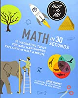Math in 30 Seconds (Kids 30 Second)