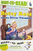 Childhood of Famous Americans Ready-to-Read Value Pack #2: Abigail Adams; Amelia Earhart; Clara Barton; Annie Oakley Saves the Day; Helen Keller and the Big Storm; Betsy Ross and the Silver Thimble (Ready-to-read COFA)