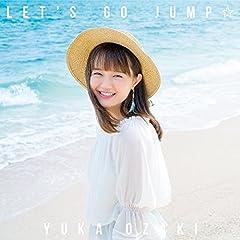 LET'S GO JUMP☆♪尾崎由香のCDジャケット