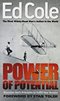 Power of Potential: Maximize God's Principles to Fulfill Your Dreams