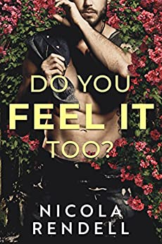Do You Feel It Too? by [Rendell, Nicola]