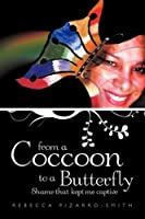From a Coccoon to a Butterfly: Shame That Kept Me Captive