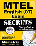 Mtel English 07 Exam Secrets Study Guide: Mtel Test Review for the Massachusetts Tests for Educator Licensure