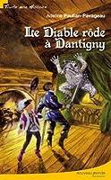 Le diable rôde à Dantigny