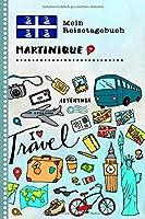 Martinique Reisetagebuch: Kinder Reise Aktivitaetsbuch zum Ausfuellen, Eintragen, Malen, Einkleben A5 - Ferien unterwegs Tagebuch zum Selberschreiben -  Urlaubstagebuch Journal fuer Maedchen, Jungen