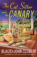 The Cat Sitter and the Canary (Dixie Hemingway Mysteries)