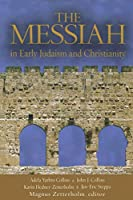 The Messiah: In Early Judaism and Christianity